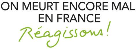 On meurt encore mal en France – Réagissons